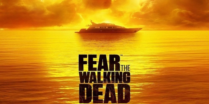 Resenha de Série: FEAR THE WALKING DEAD – SEGUNDA TEMPORADA